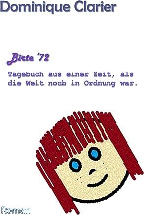 Birte '72: Tagebuch aus einer Zeit, als die Welt noch in Ordnung war (German Edition)