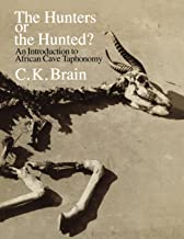 The Hunters or the Hunted?: An Introduction to African Cave Taphonomy (American Bar Foundation Study)