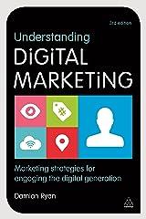 Understanding Digital Marketing: Marketing Strategies for Engaging the Digital Generation Paperback