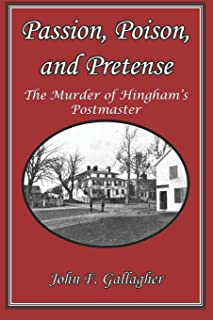 Passion, Poison, and Pretense: The Murder of Hingham's Postmaster