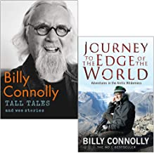 Billy Connolly Collection 2 Books Set (Tall Tales and Wee Stories [Hardcover], Journey to the Edge of the World)