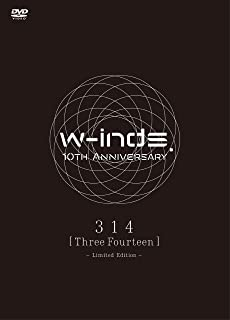 w-inds. 10th Anniversary 314 [Three Fourteen] -Limited Edition- [DVD]