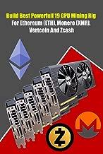 Build Best Powerfull 19 GPU Mining Rig For Ethereum (ETH), Monero (XMR), Vertcoin And Zcash: Best Mining Rig Hardware