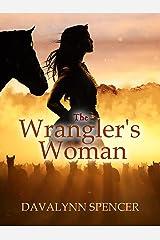 The Wrangler's Woman: ~ an Inspirational Western Romance Kindle Edition