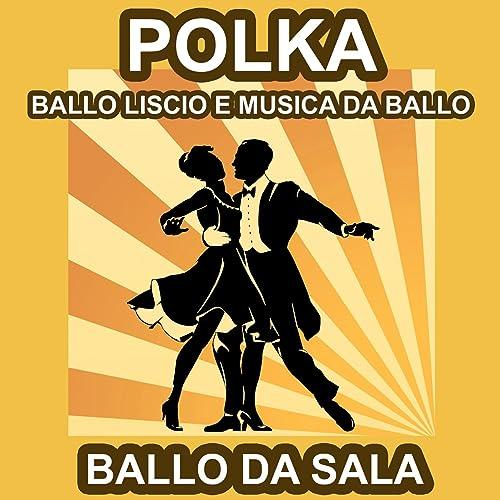 Polka Da Sala.Polka Ballo Da Sala Ballo Liscio E Musica Da Ballo By