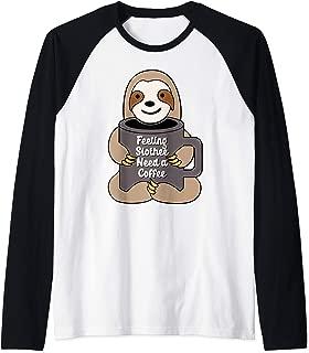 Feeling Slothee Need a Coffee Funny Sloth Coffee Lover Raglan Baseball Tee