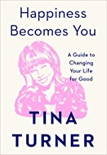 Happiness Becomes You: A Guide to Changing Your Life for Good Pdf