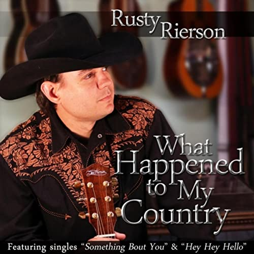 What Happened to My Country by Rusty Rierson on Amazon Music