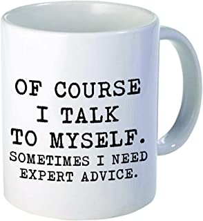 Aviento Of Course I Talk To Myself, Sometimes I Need Expert Advice 11 Ounces Funny Coffee Mug 490 Grams Ultra White AAA