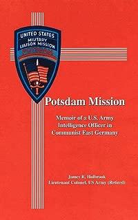 Potsdam Mission: Memoir of a U.S. Army Intelligence Officer in Communist East Germany