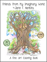 Friends from My Imaginary World by Jane F. Hankins - A Fine Art Coloring Book