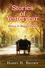 Stories of Yesteryear - Horse and Buggy Days