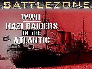 Battlezone WWII: Nazi Raiders in the Atlantic