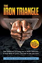 The Iron Triangle: Inside the Liberal Democrat Plan to Use Race to Divide Christians and America in their Quest for Power ...
