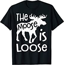 The Moose Is Loose T shirt Men Funny Hunting Vintage Gift