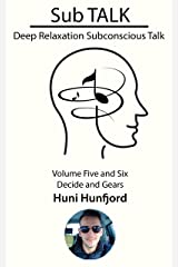 Sub TALK: Deep Relaxation Subconscious Talk - Volume Five and Six - Decide and Gears Kindle Edition
