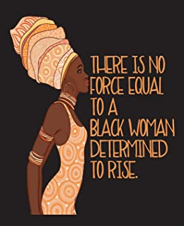 There Is No Force Equal To A Black Woman Determined To Rise: Black Girl Magic Women Empowerment Half and Half Paper Blank College Ruled Notes Sketch ... NYC - Half and Half Journal Prompt Book)