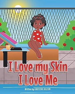 I Love my Skin I Love Me