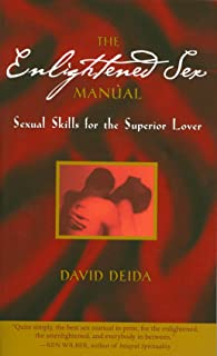 Enlightened Sex Manual: Sexual Skills for the Superior Lover