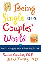 Being Single in a Couple's World: How to Be Happily Single While Looking for Love