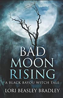 Bad Moon Rising: A Black Bayou Witch Tale