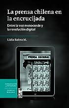 La prensa chilena en la encrucijada: Entre la voz monocorde y la revolución digital