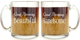 Good Morning Beautiful & Good Morning Handsome - Glass Coffee Mug Set - Makes a Great Gift for Couples Under $15!