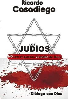 LOS  JUDIOS: NO SON EL PUEBLO ELEGIDO DE DIOS. (LOS HIJOS DEL SOL nº 1) (Spanish Edition)