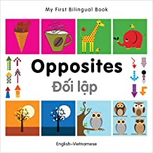 My First Bilingual Book - Opposites: English-vietnamese