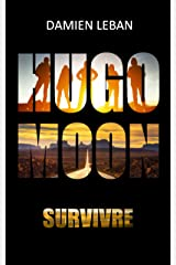 Hugo Moon: Survivre Format Kindle