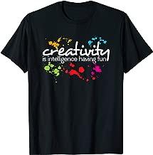 Creativity is intelligence having fun colorful art t-shirt