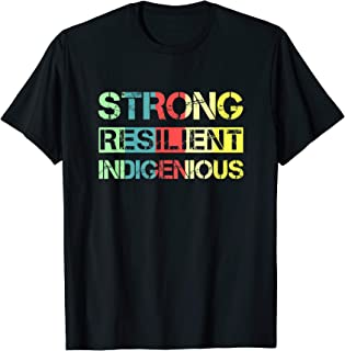 Strong Resilient Indigenous Native American Saying T-Shirt