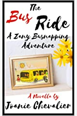 The Bus Ride: A Zany Busnapping Adventure Kindle Edition