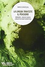Permalink to La lingua traveste il pensiero. Immagine, logica e giochi linguistici in Wittgenstein PDF