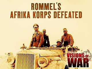 Rommel's Afrika Korps Defeated