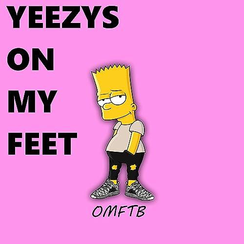 yeezy on my feet