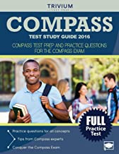 COMPASS Test Study Guide 2016: COMPASS Test Prep and Practice Questions for the COMPASS Exam