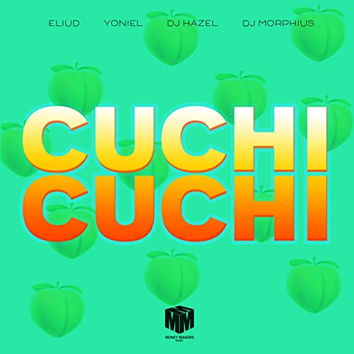 Cuchi Cuchi Feat Eliud Yoniel Dj Hazel Dj Morphius Mp3 Downloads