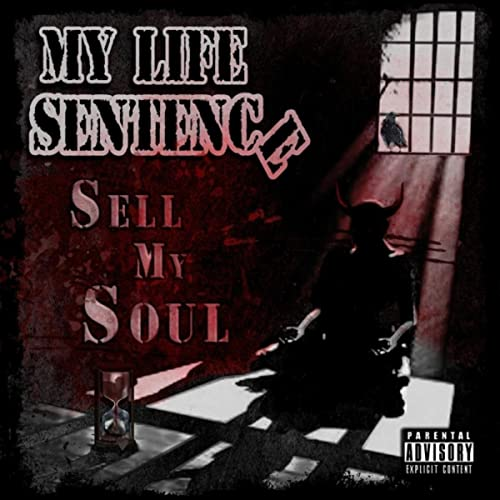 Sell My Soul [Explicit] by My Life Sentence on Amazon Music - Amazon.com