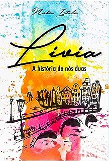 Lívia - A história de nós duas (Portuguese Edition)