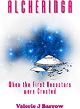 Alcheringa - When the First Ancestors Were Created: Ancient Aliens in Australia