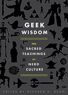 Geek Wisdom: The Sacred Teachings of Nerd Culture