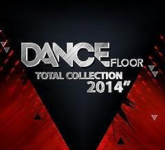Dance Floor Total Collection 2014