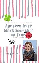 Annette Frier: Glücksmomente on Tour (Polarstars 5) (German Edition)