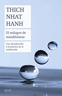El milagro de mindfulness: Una introducción a la práctica de la meditación (Biblioteca Thich Nhat Hanh)