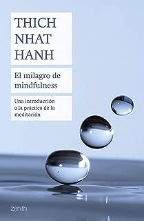 El milagro de mindfulness: Una introducción a la práctica de la meditación (Spanish Edition)