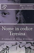 Nome in codice Teresina: Il romanzo di Teresa di Lisieux (Amici dello Spirito Vol. 1) (Italian Edition)