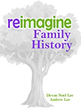 Reimagine Family History
