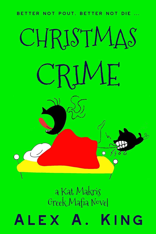 自治ドナウ川耐えるChristmas Crime: A Kat Makris Greek Mafia Novel (English Edition)