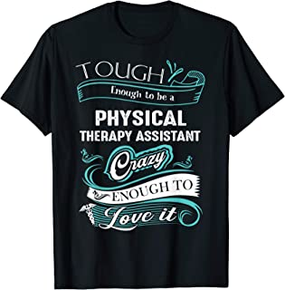 Funny Physical Therapy Assistant shirt Graphic art PTA T-Shirt